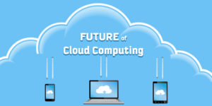 Cloud Computing: How the Future Appears