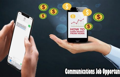 Communications Job Opportunities - Make Money Working From Home