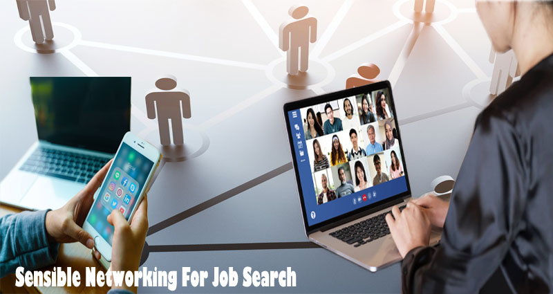 Sensible Networking For Job Search – 4 Online Networking Errors Which can Hamper Your Job Search
